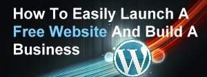 How To Easily Launch A Website And Build A Business